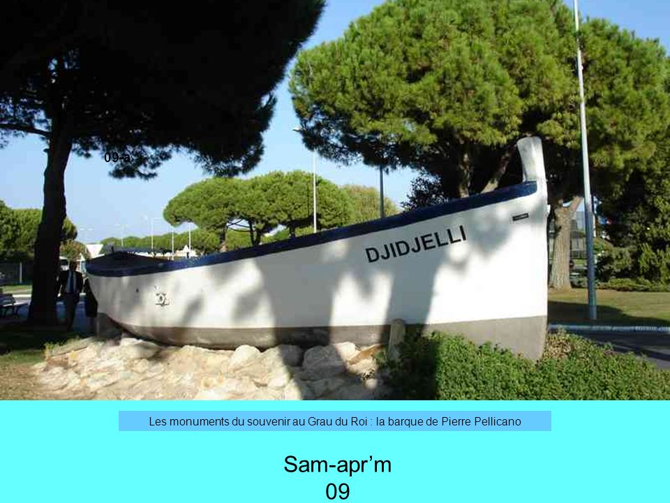 09-a Les monuments du souvenir au Grau du Roi : la barque de Pierre Pellicano Sam-apr'm 09