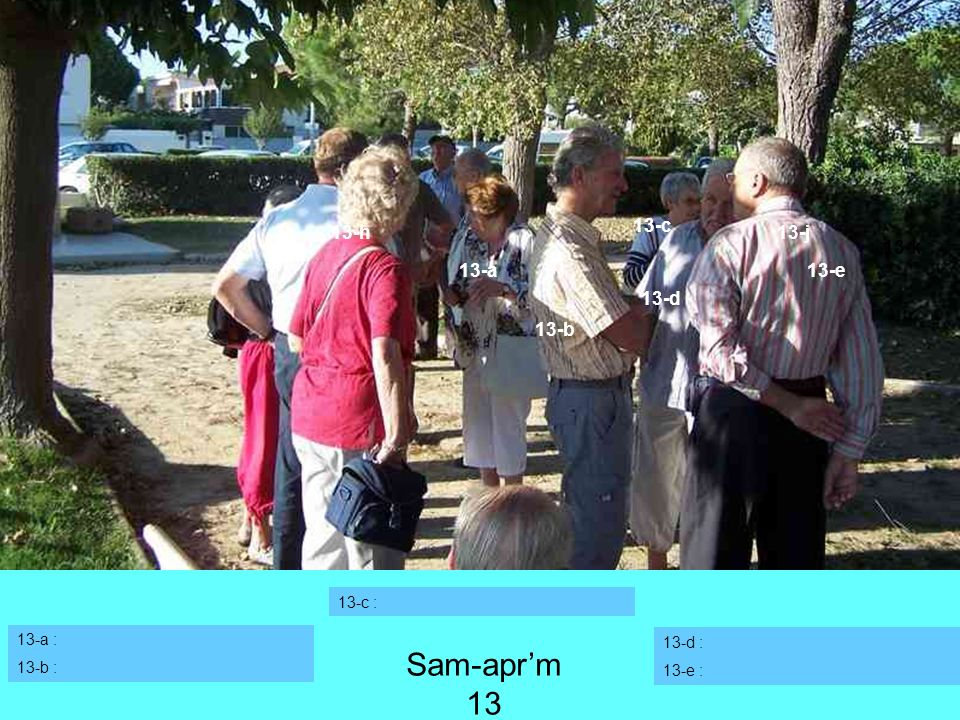 Sam-apr'm 13 13-c 13-h 13-j 13-k 13-a 13-e 13-d 13-b 13-c : 13-a :