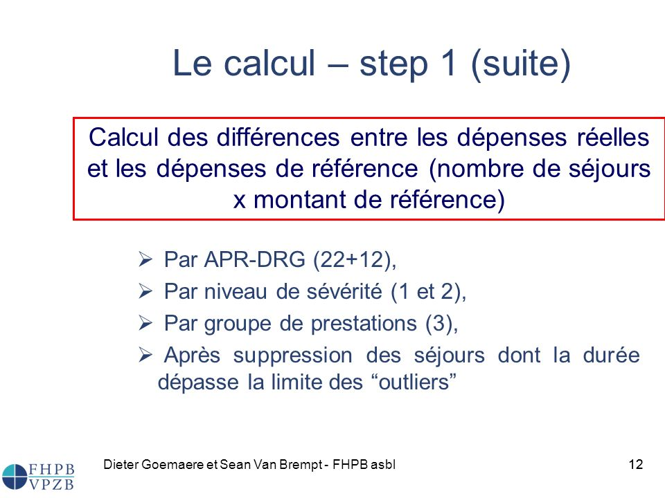 Le calcul – step 1 (suite)