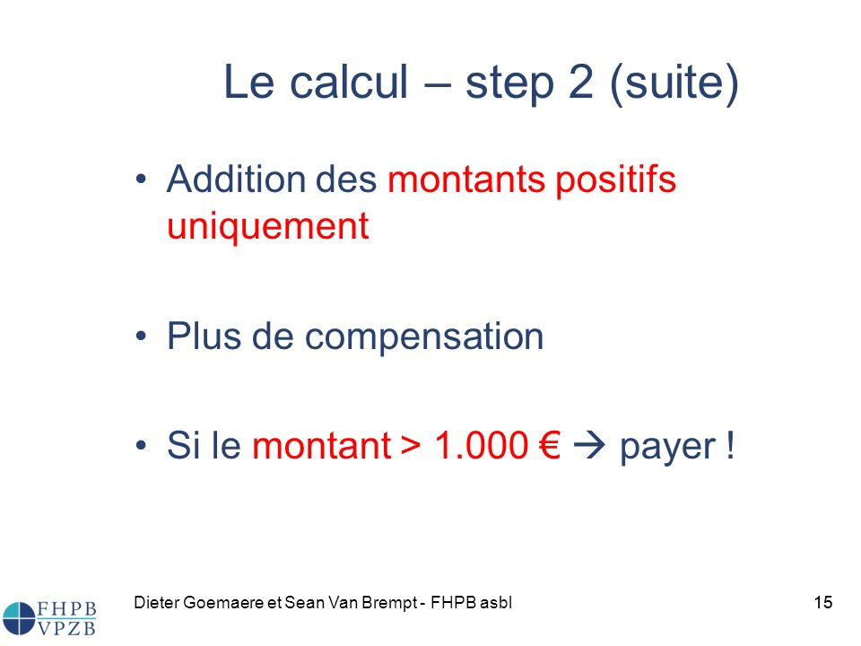 Le calcul – step 2 (suite)