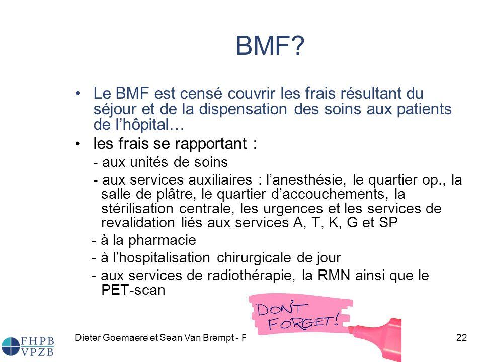 BMF Le BMF est censé couvrir les frais résultant du séjour et de la dispensation des soins aux patients de l'hôpital…