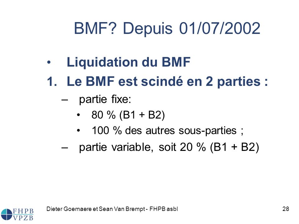BMF Depuis 01/07/2002 Liquidation du BMF
