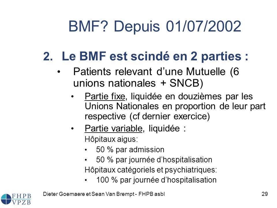 BMF Depuis 01/07/2002 Le BMF est scindé en 2 parties :