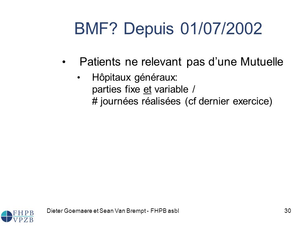 BMF Depuis 01/07/2002 Patients ne relevant pas d'une Mutuelle