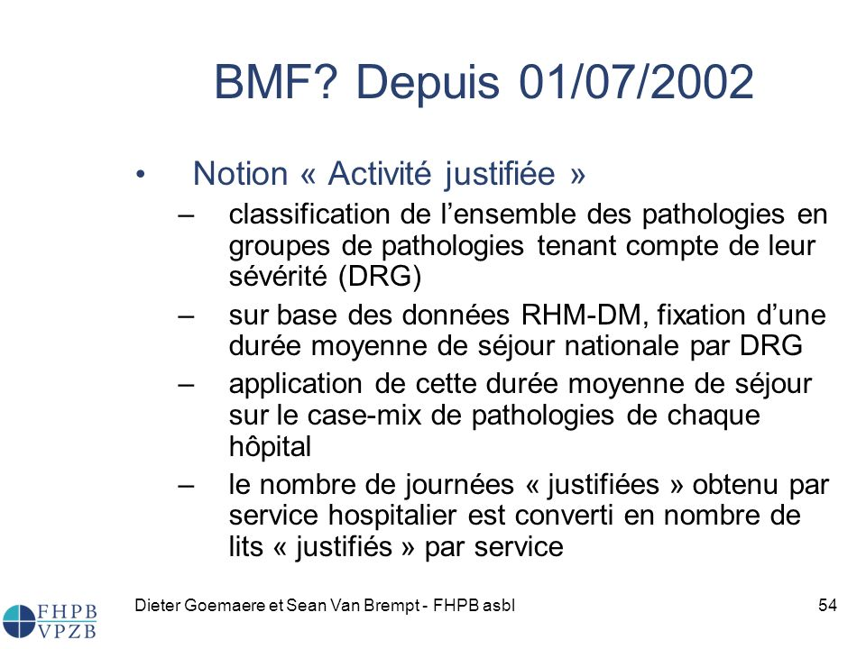 BMF Depuis 01/07/2002 Notion « Activité justifiée »
