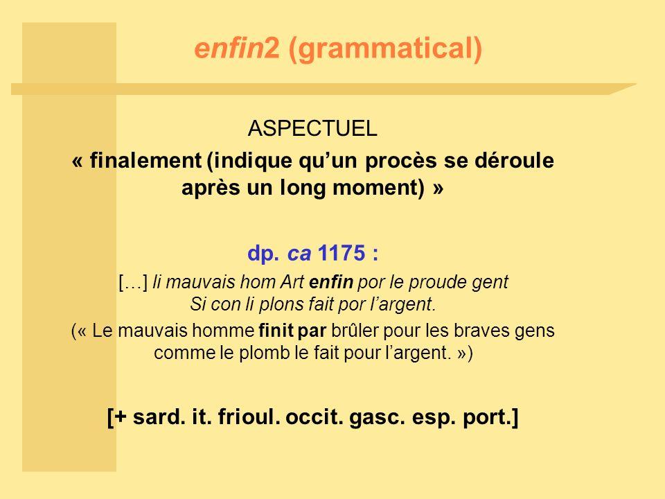 enfin2 (grammatical) ASPECTUEL