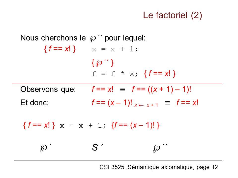 ´ ´´ Le factoriel (2) S ´ Nous cherchons le ´´ pour lequel: