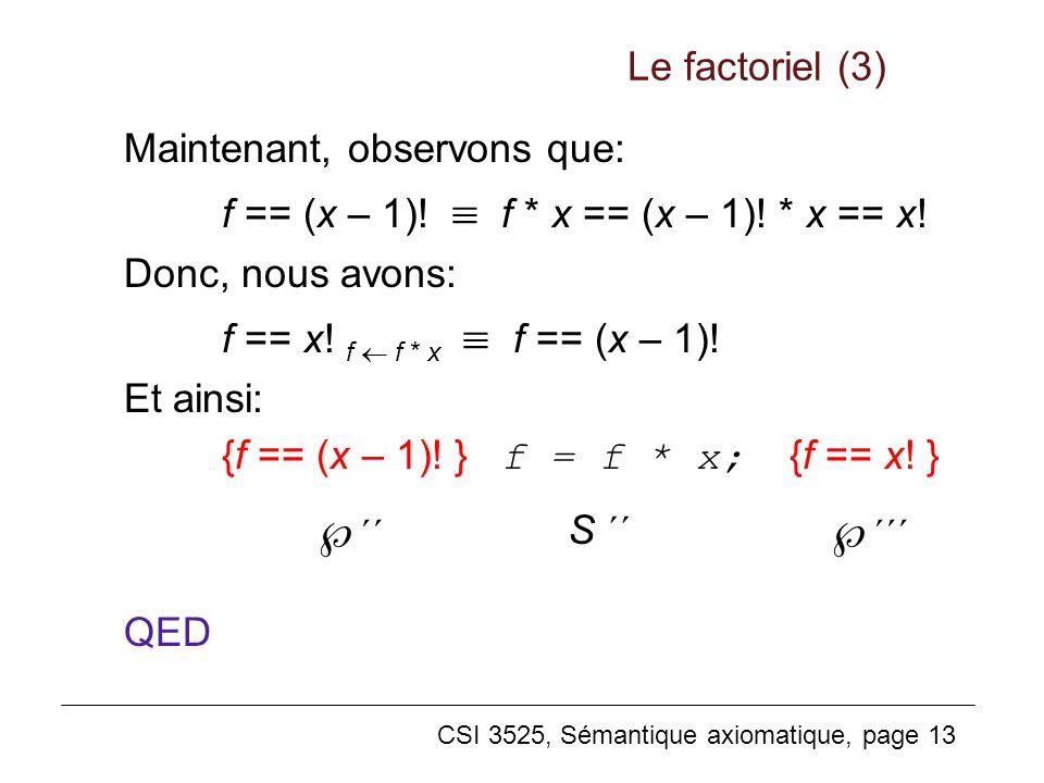 ´´ ´´´ Le factoriel (3) Maintenant, observons que:
