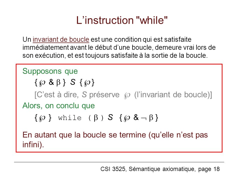 L'instruction while Supposons que { &  } S {}