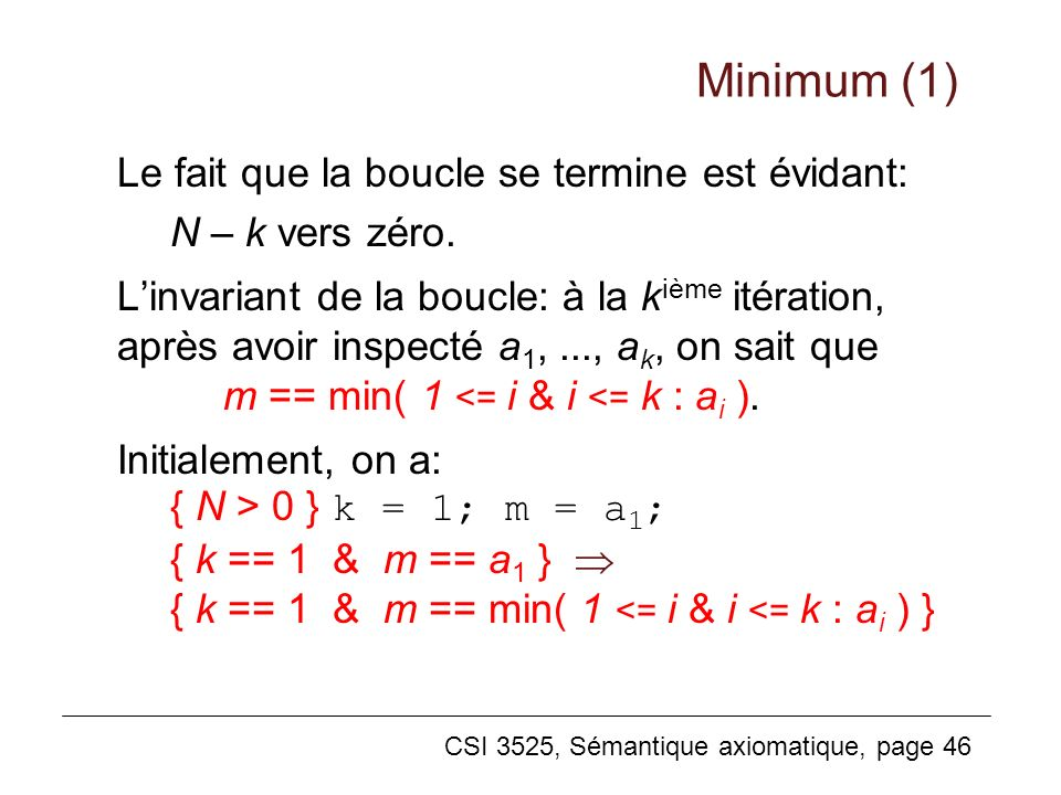 Minimum (1) Le fait que la boucle se termine est évidant: