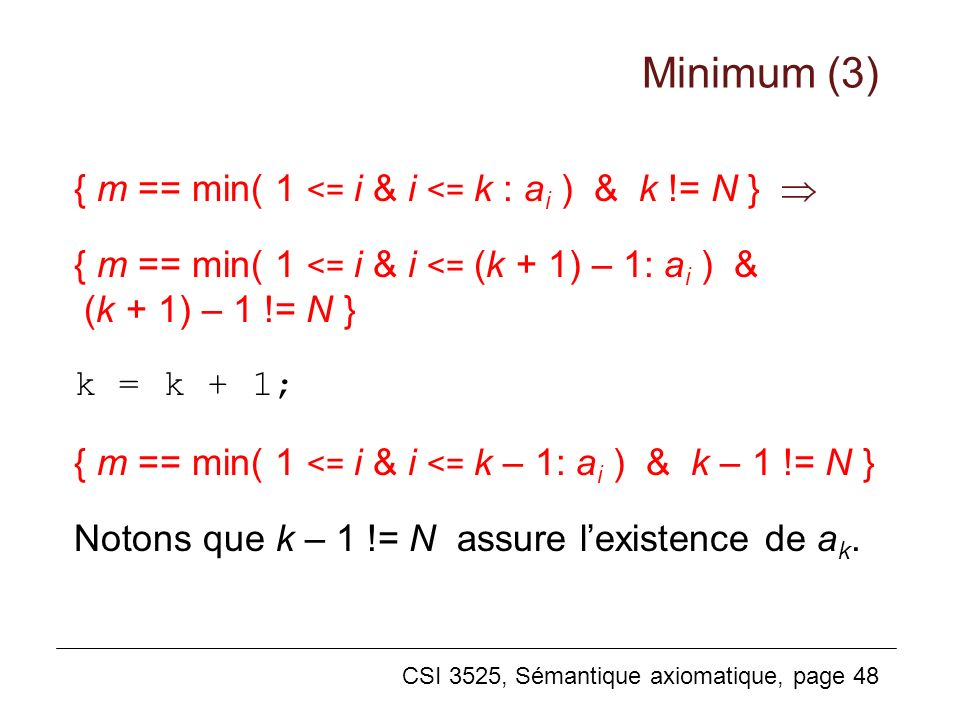 Minimum (3) { m == min( 1 <= i & i <= k : ai ) & k != N } 