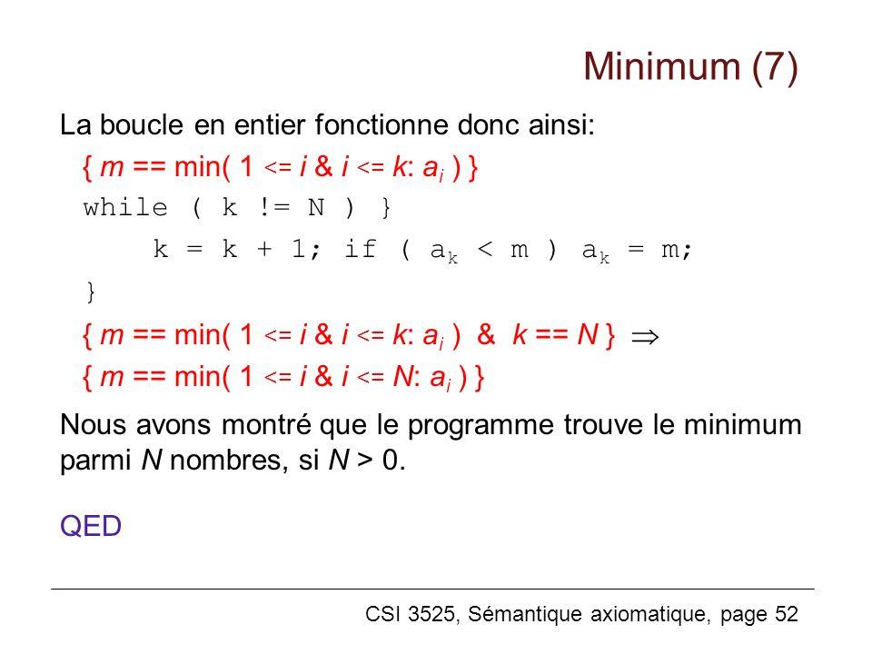 Minimum (7) La boucle en entier fonctionne donc ainsi: