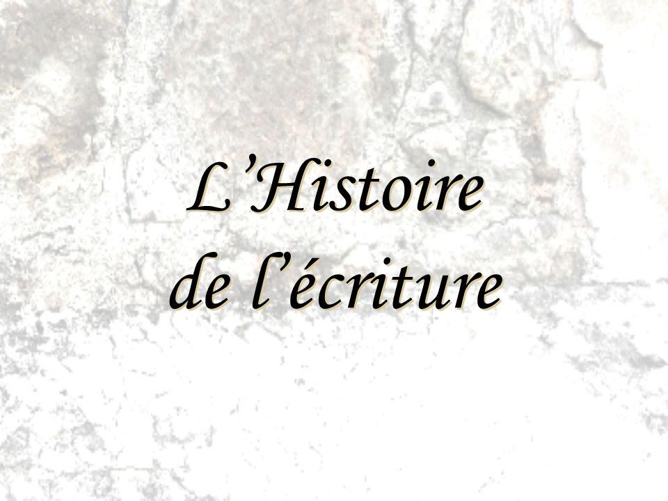 L'Histoire de l'écriture