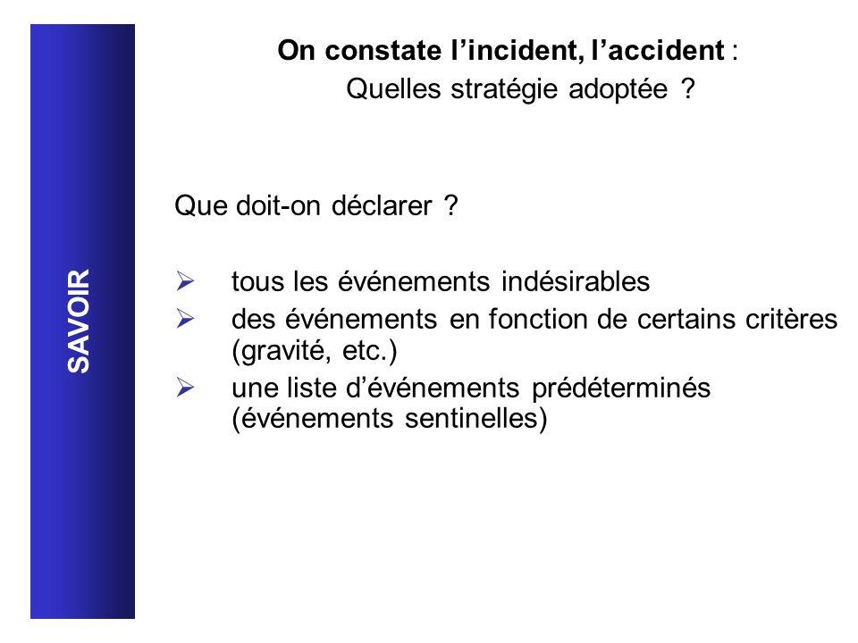 On constate l'incident, l'accident : Quelles stratégie adoptée