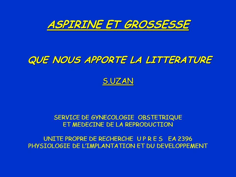 ASPIRINE ET GROSSESSE QUE NOUS APPORTE LA LITTERATURE S.UZAN