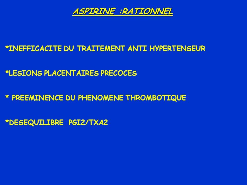 ASPIRINE :RATIONNEL *INEFFICACITE DU TRAITEMENT ANTI HYPERTENSEUR