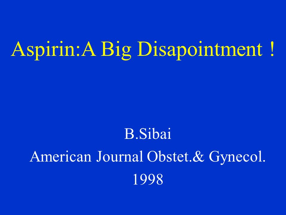 B.Sibai American Journal Obstet.& Gynecol. 1998