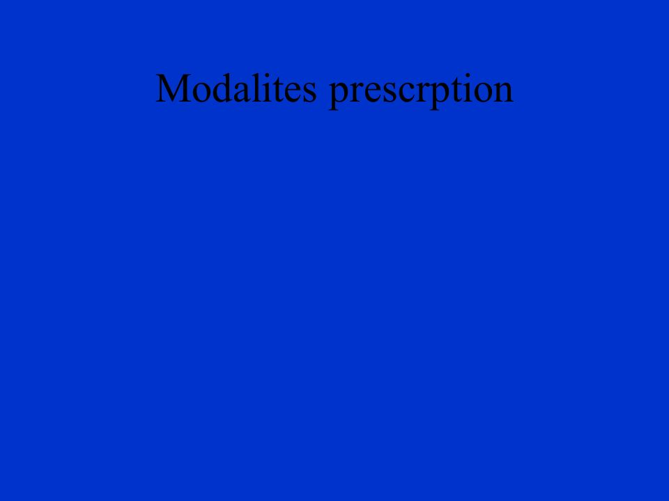 Modalites prescrption