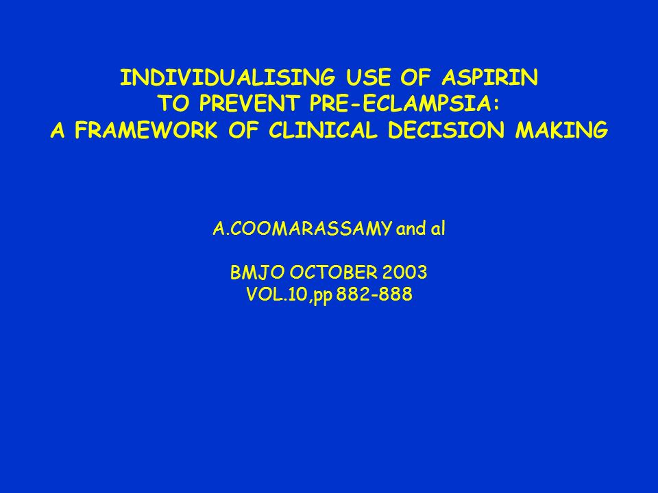 INDIVIDUALISING USE OF ASPIRIN TO PREVENT PRE-ECLAMPSIA: