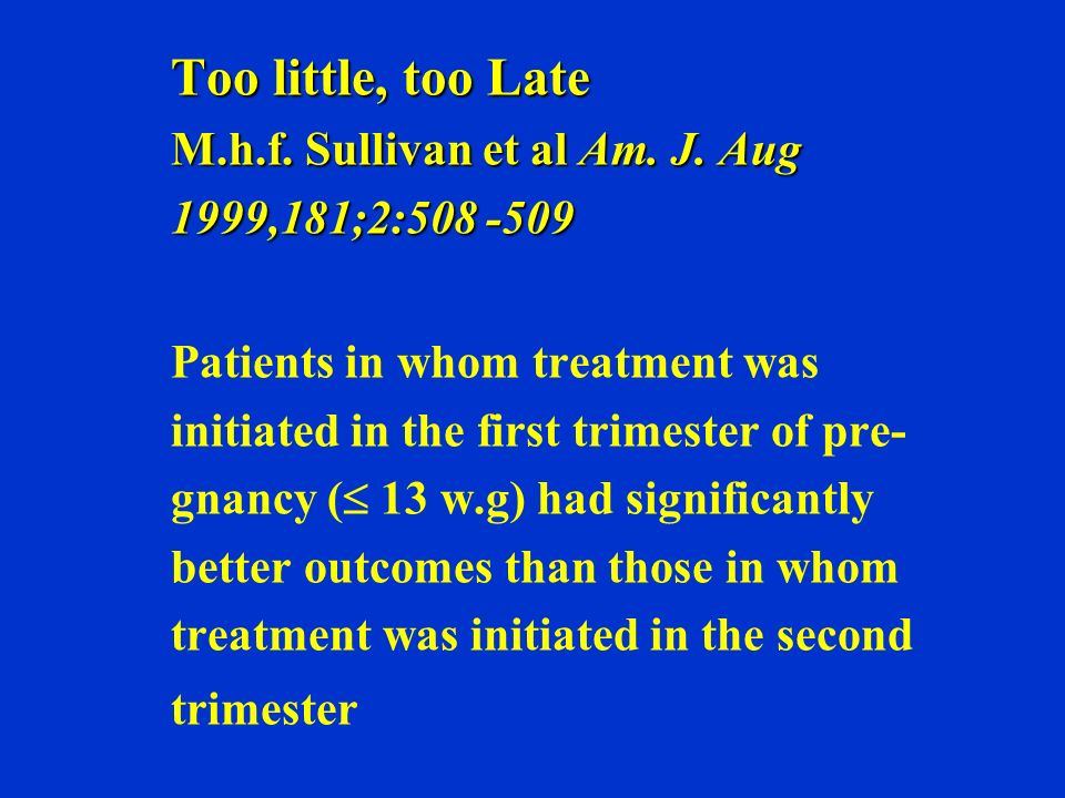 Too little, too Late M. h. f. Sullivan et al Am. J