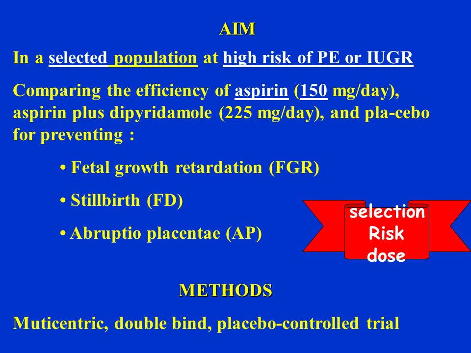 AIM In a selected population at high risk of PE or IUGR.