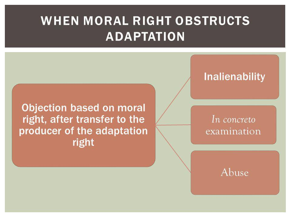 When moral right obstructs adaptation