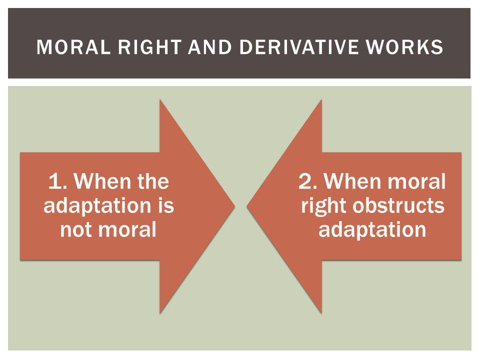 Moral right and derivative works