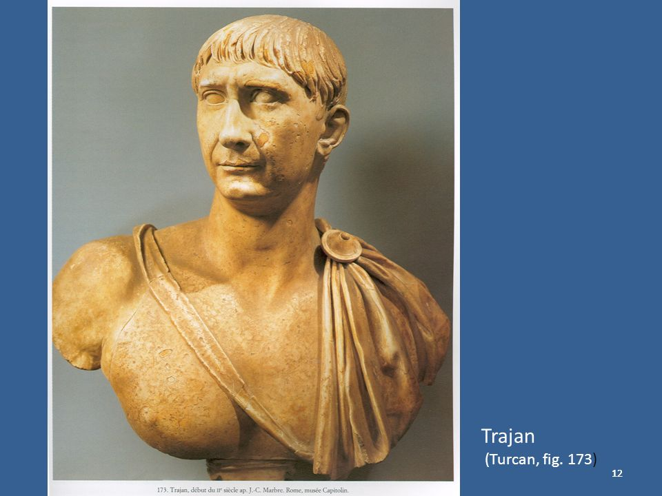 Trajan (Turcan, fig. 173) 12 12