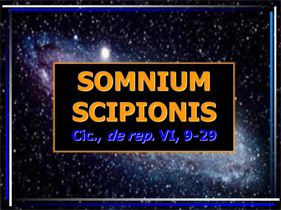 SOMNIUM SCIPIONIS Cic., de rep. VI, 9-29