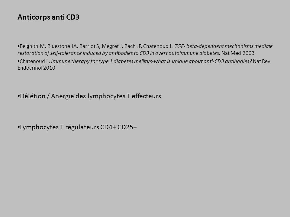 Anticorps anti CD3 Délétion / Anergie des lymphocytes T effecteurs