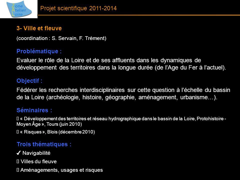 Projet scientifique 2011-2014 3- Ville et fleuve Problématique :