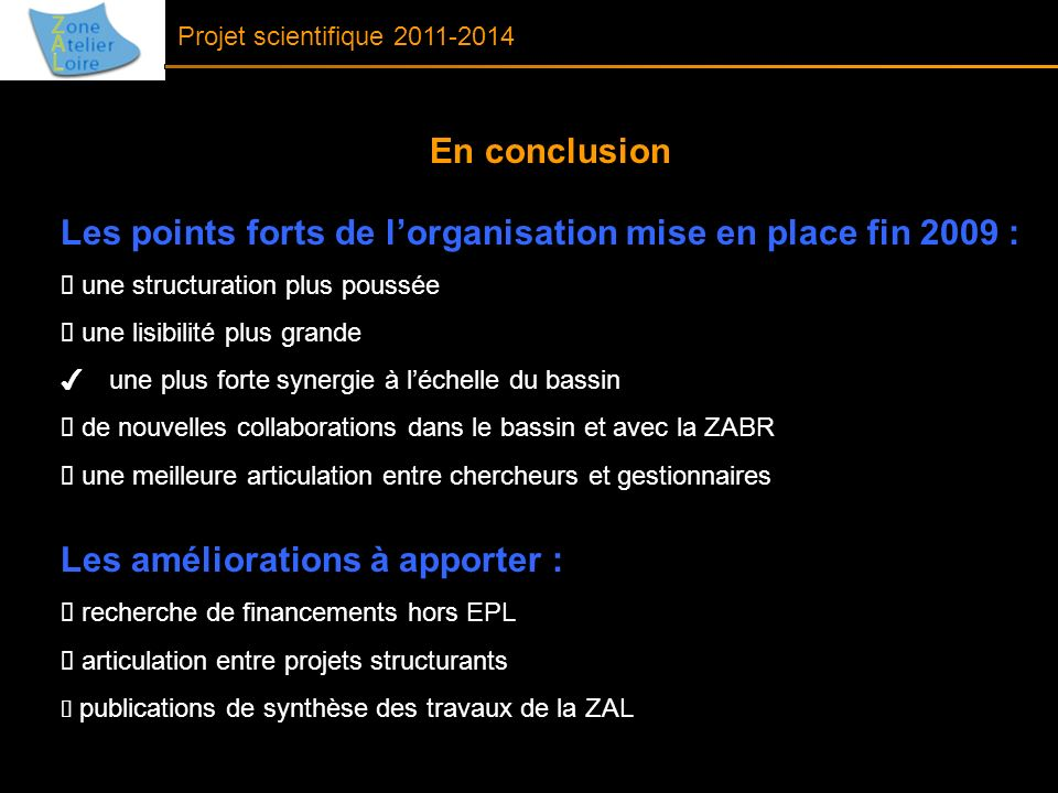 Les points forts de l'organisation mise en place fin 2009 :