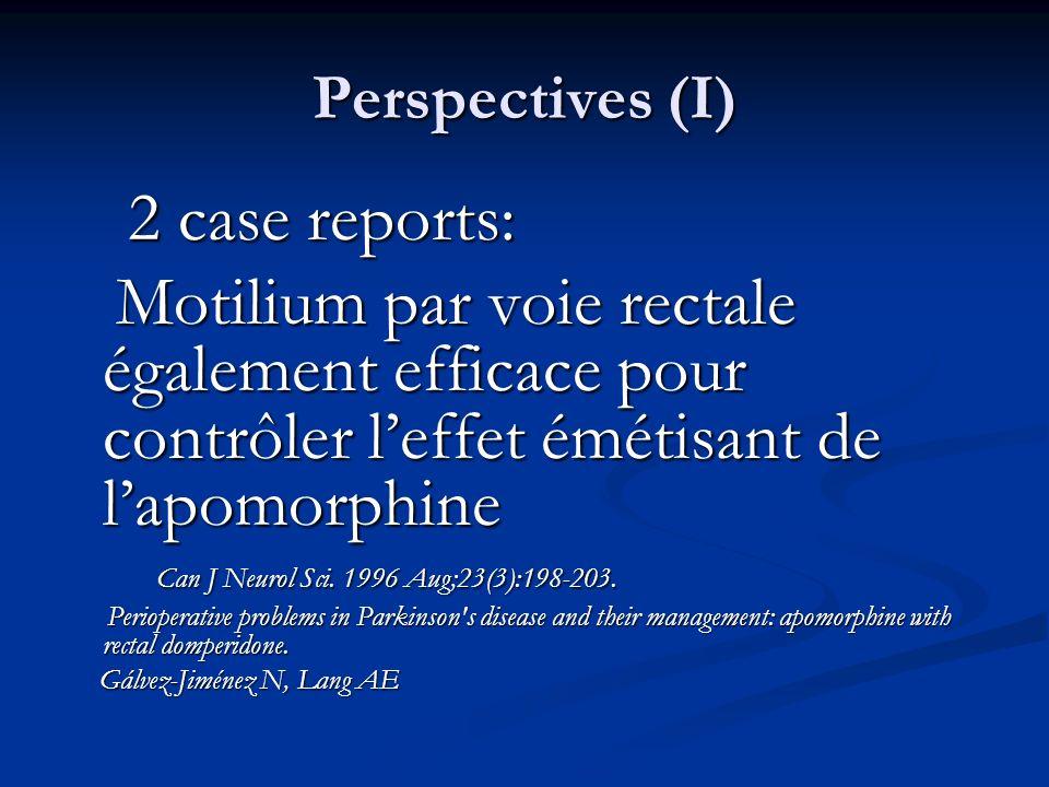 Perspectives (I) 2 case reports: Motilium par voie rectale également efficace pour contrôler l'effet émétisant de l'apomorphine.