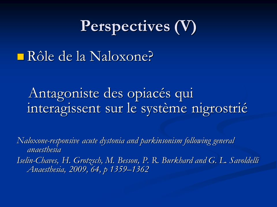 Perspectives (V) Rôle de la Naloxone