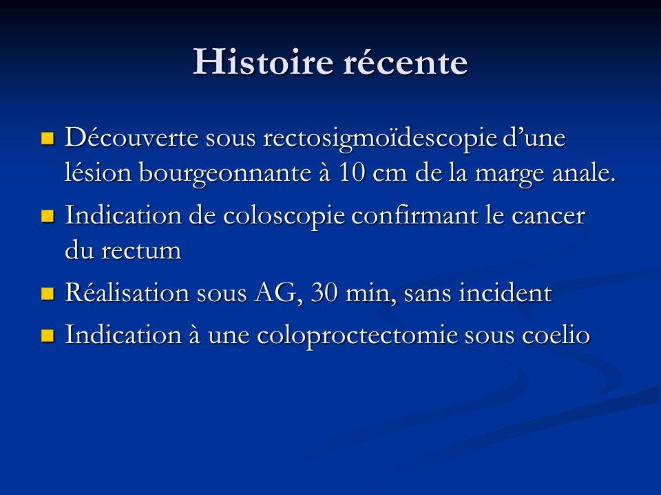 Histoire récente Découverte sous rectosigmoïdescopie d'une lésion bourgeonnante à 10 cm de la marge anale.