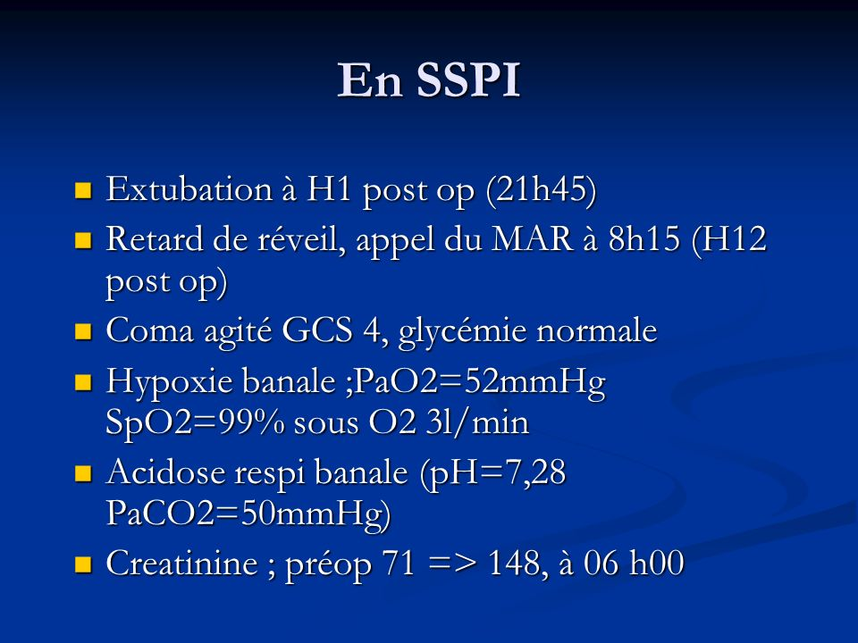 En SSPI Extubation à H1 post op (21h45)