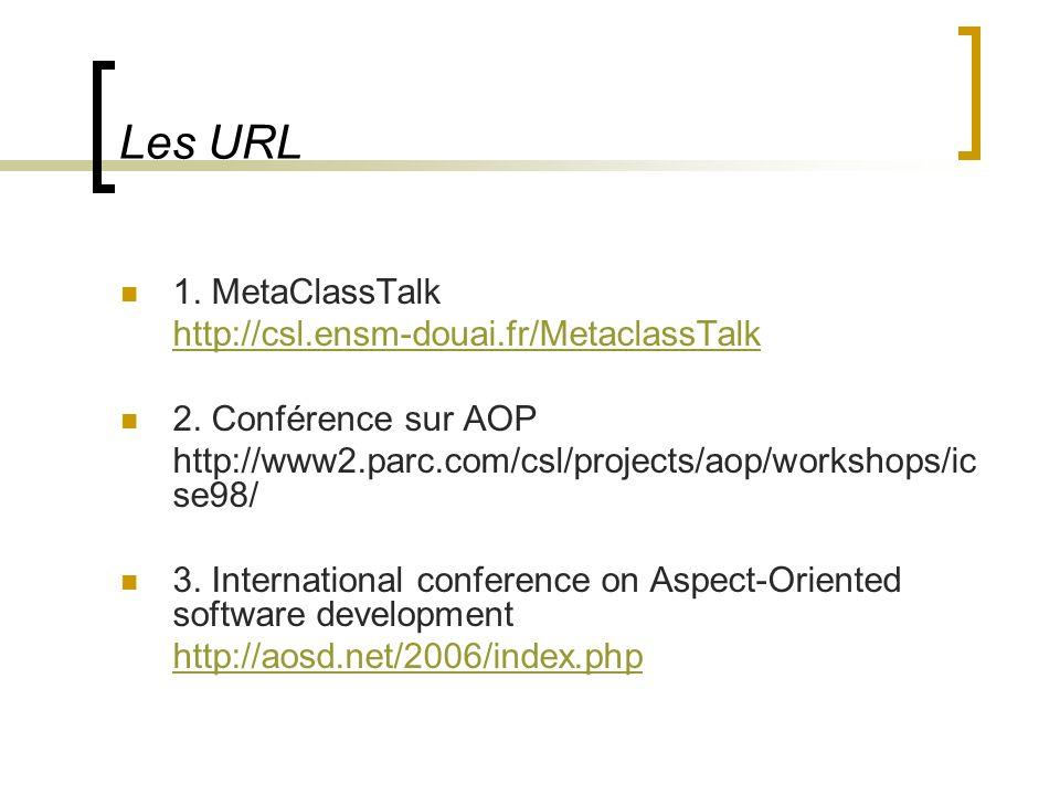 Les URL 1. MetaClassTalk http://csl.ensm-douai.fr/MetaclassTalk