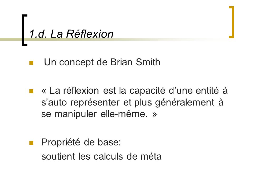 1.d. La Réflexion Un concept de Brian Smith