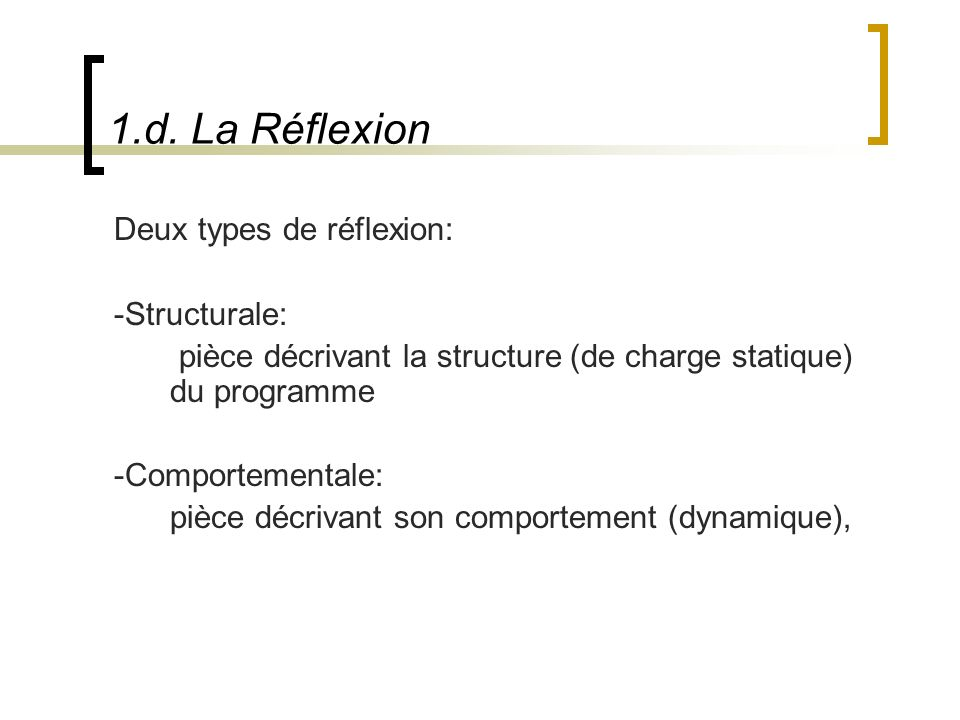 1.d. La Réflexion Deux types de réflexion: -Structurale: