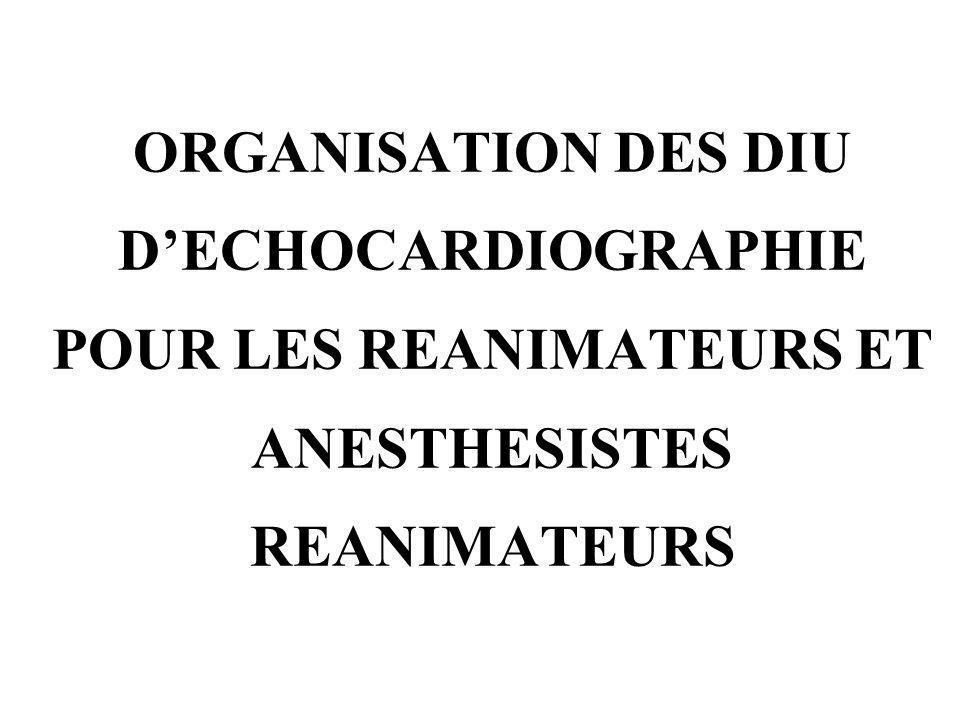 ORGANISATION DES DIU D'ECHOCARDIOGRAPHIE POUR LES REANIMATEURS ET ANESTHESISTES REANIMATEURS