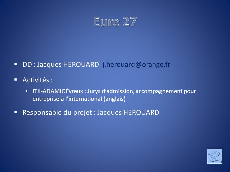 Eure 27 DD : Jacques HEROUARD j.herouard@orange.fr Activités :