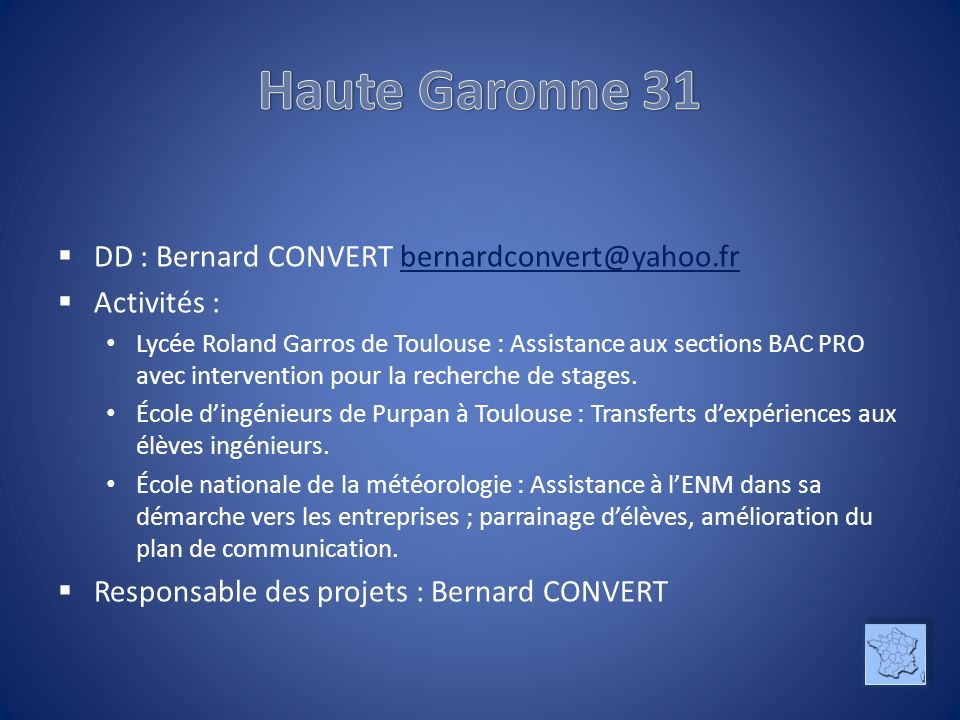 Haute Garonne 31 DD : Bernard CONVERT bernardconvert@yahoo.fr