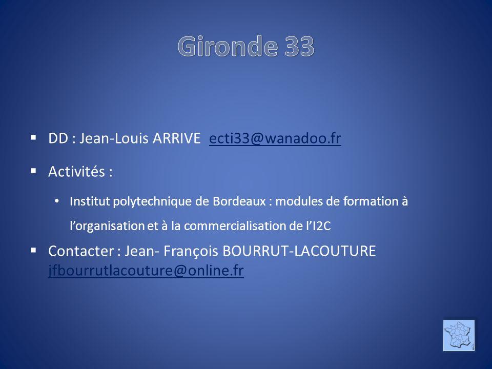 Gironde 33 DD : Jean-Louis ARRIVE ecti33@wanadoo.fr Activités :