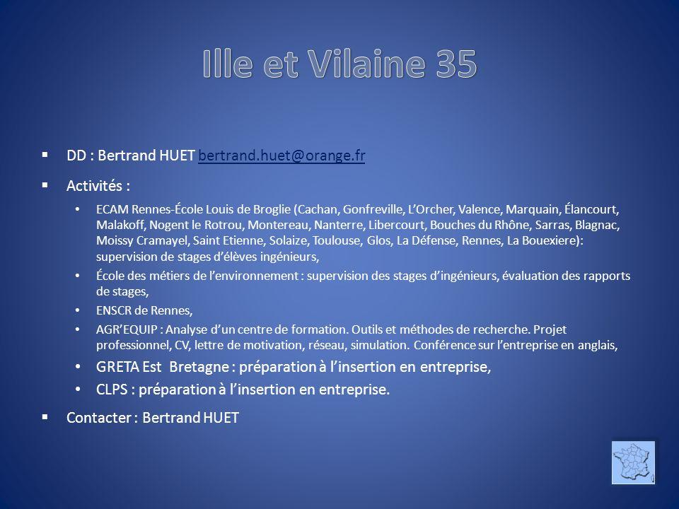 Ille et Vilaine 35 DD : Bertrand HUET bertrand.huet@orange.fr