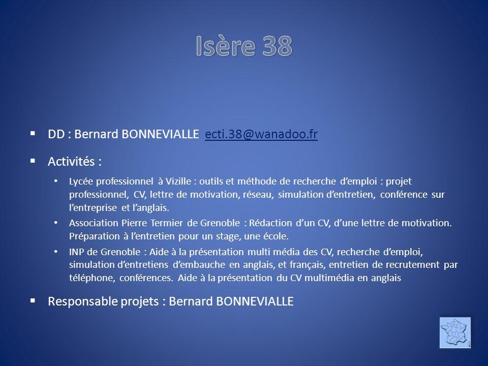 Isère 38 DD : Bernard BONNEVIALLE ecti.38@wanadoo.fr Activités :