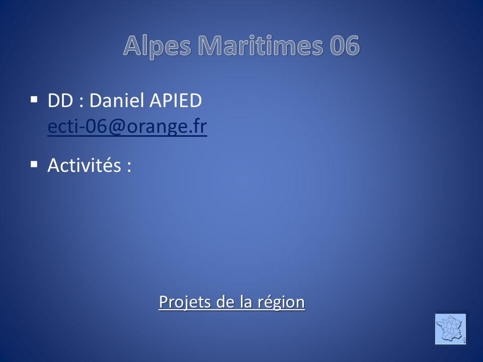 Alpes Maritimes 06 DD : Daniel APIED ecti-06@orange.fr Activités :