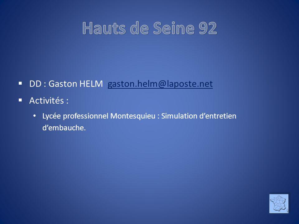 Hauts de Seine 92 DD : Gaston HELM gaston.helm@laposte.net Activités :
