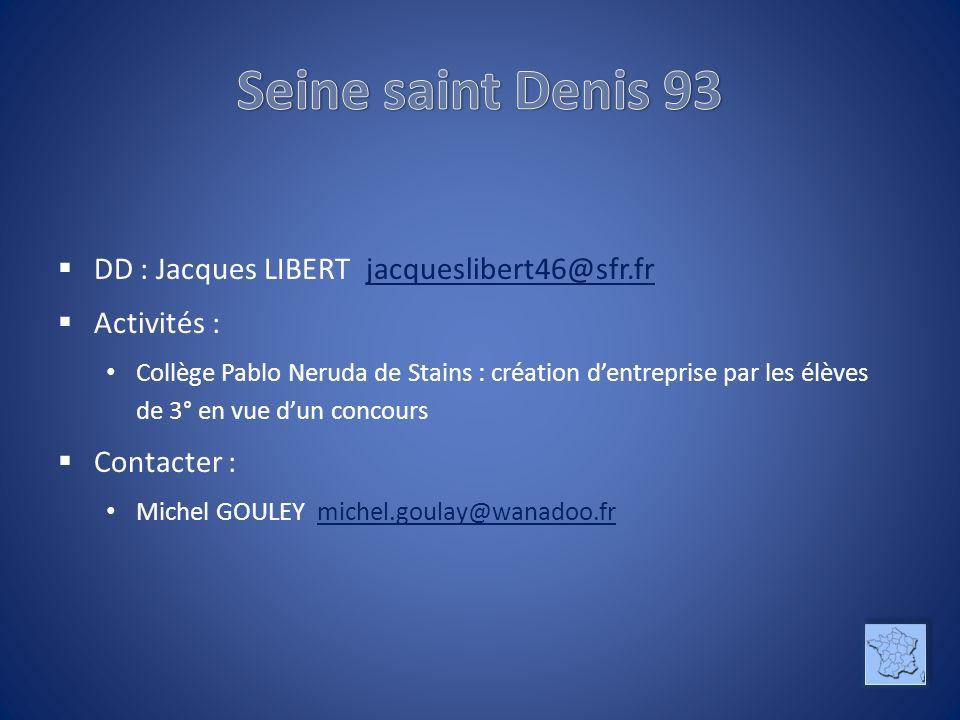 Seine saint Denis 93 DD : Jacques LIBERT jacqueslibert46@sfr.fr