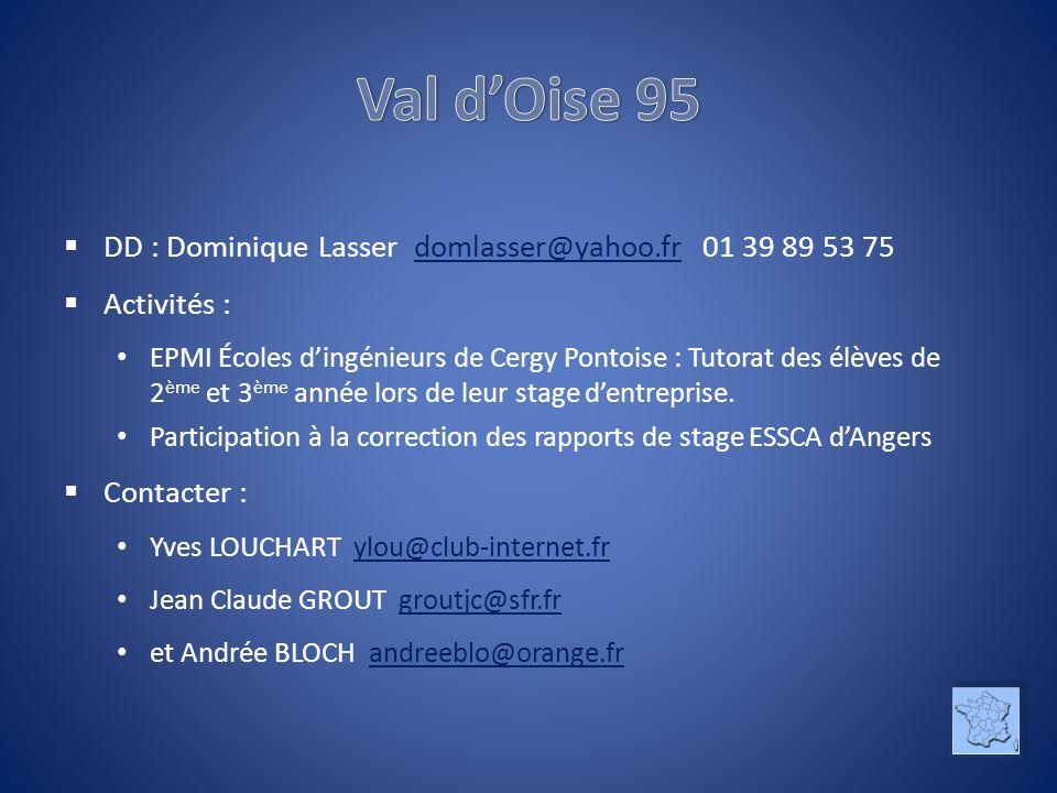 Val d'Oise 95 DD : Dominique Lasser domlasser@yahoo.fr 01 39 89 53 75