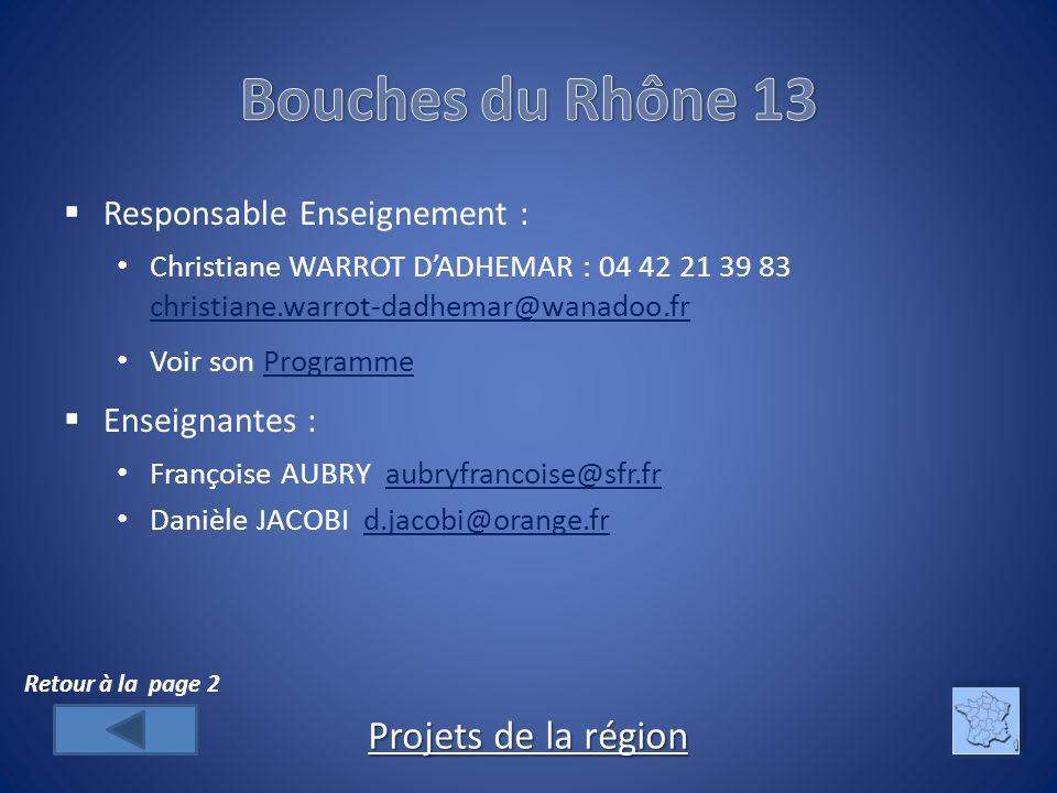 Bouches du Rhône 13 Projets de la région Responsable Enseignement :